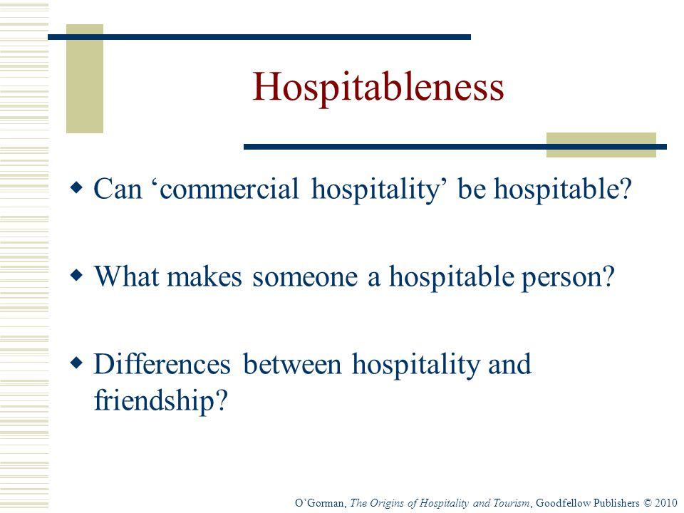 Hospitableness Can 'commercial hospitality' be hospitable
