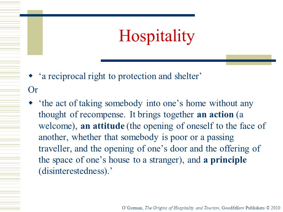 Hospitality 'a reciprocal right to protection and shelter' Or