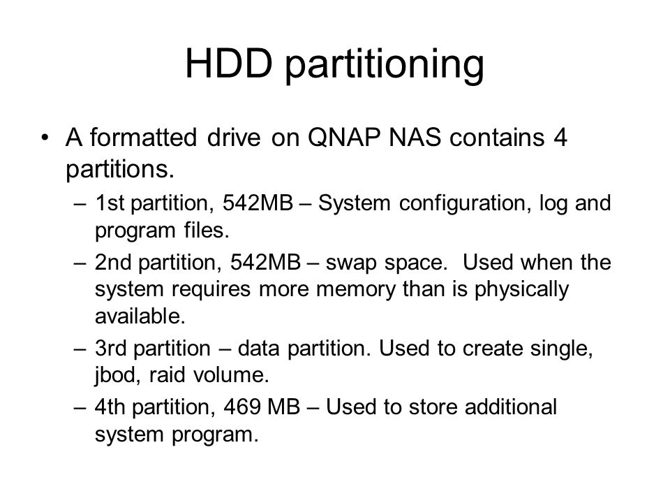 HDD partitioning A formatted drive on QNAP NAS contains 4 partitions.
