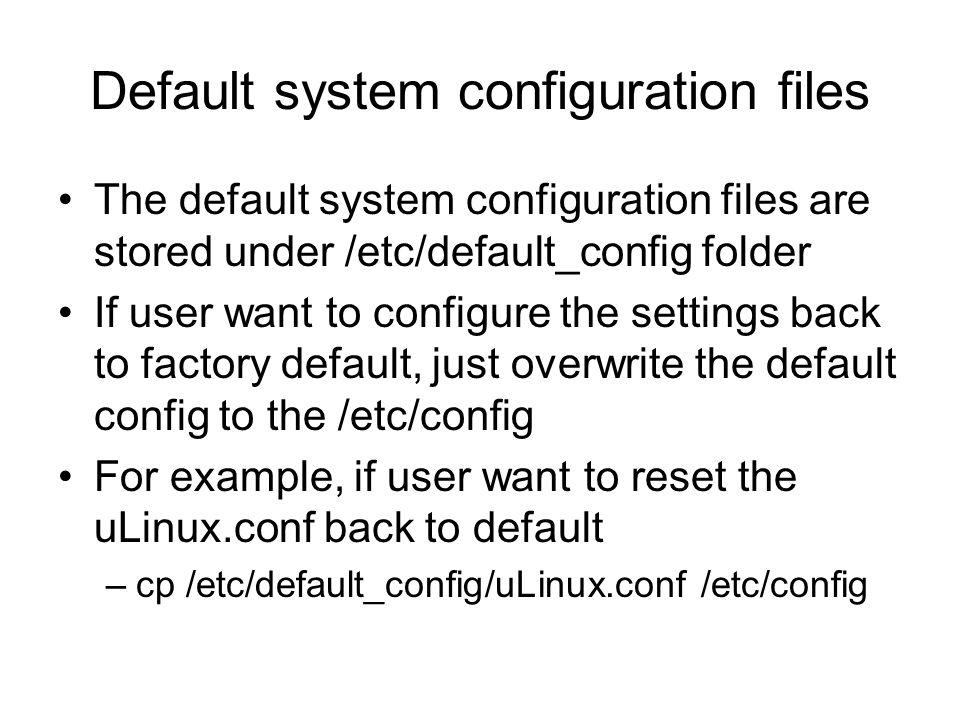 Default system configuration files