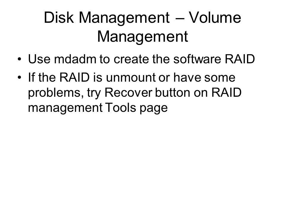 Disk Management – Volume Management