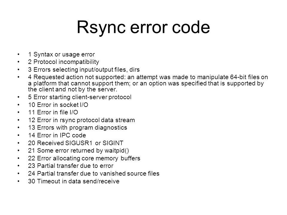 Rsync error code 1 Syntax or usage error 2 Protocol incompatibility