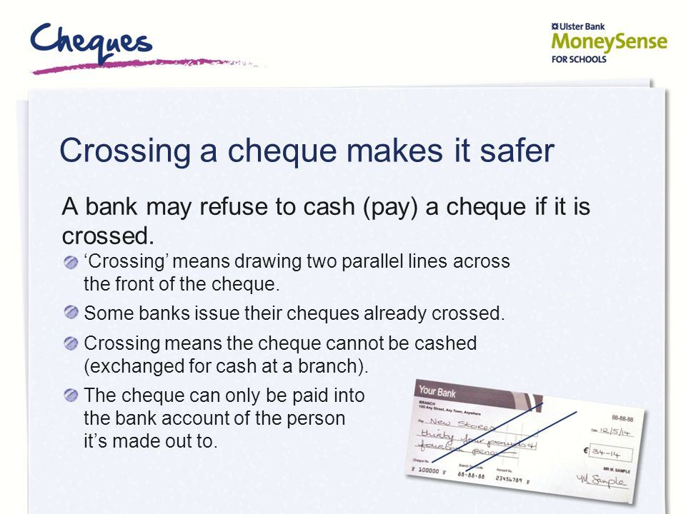 Crossing a cheque makes it safer