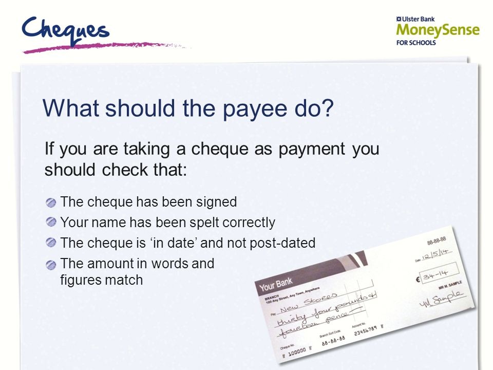 What should the payee do