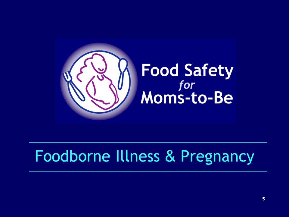 Foodborne Illness & Pregnancy
