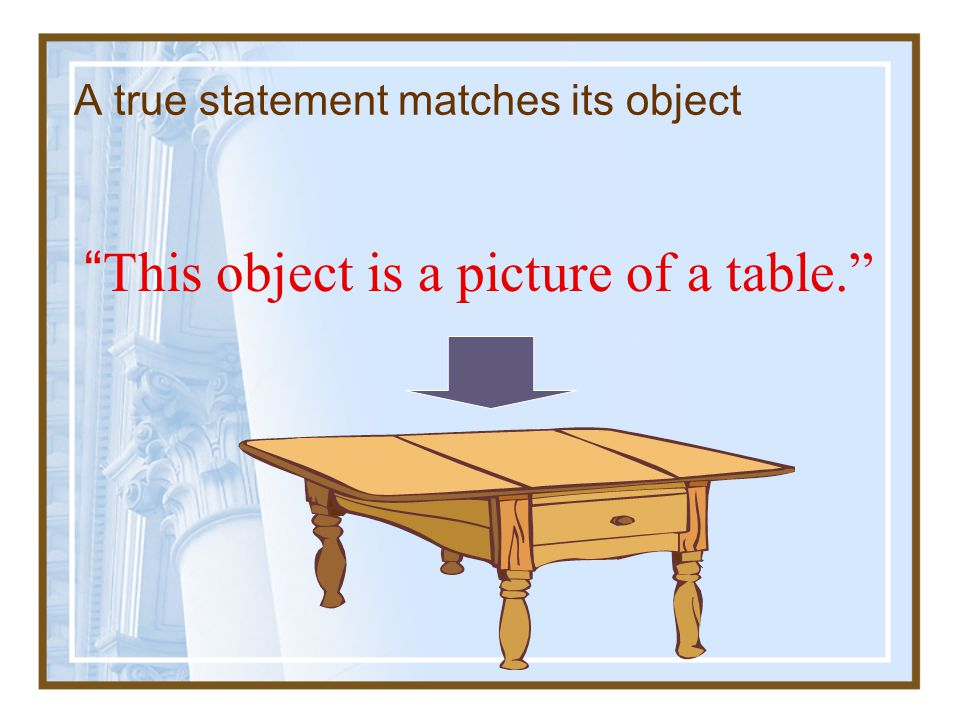 A true statement matches its object