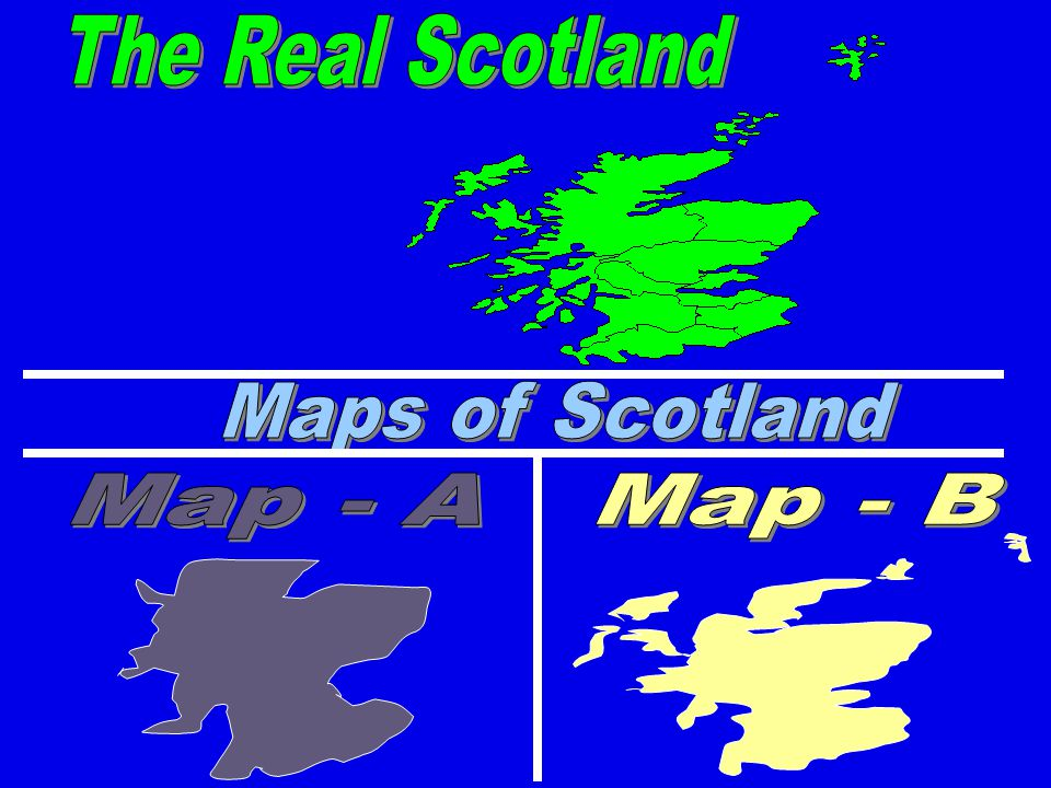 The Real Scotland Maps of Scotland Map - A Map - B