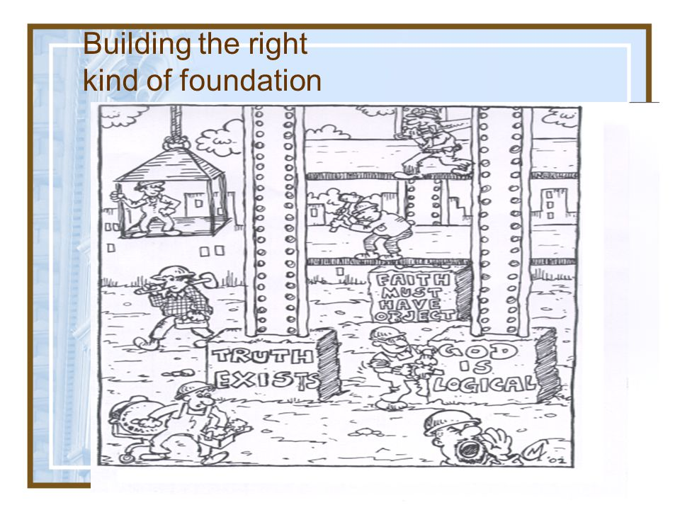 Building the right kind of foundation
