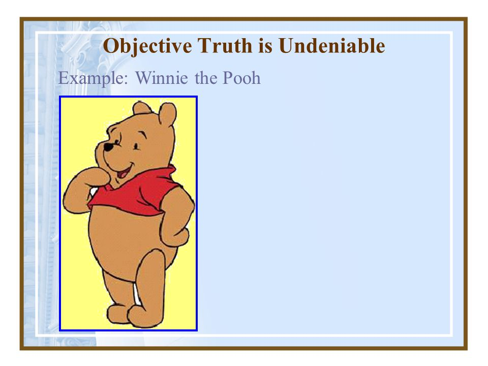 Objective Truth is Undeniable