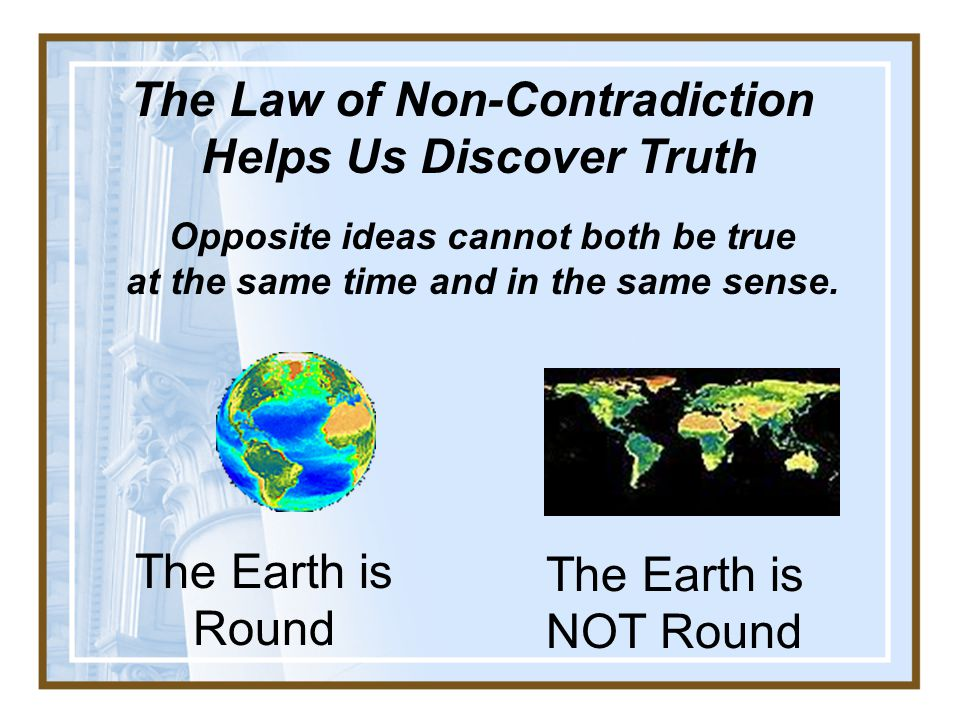 The Law of Non-Contradiction Helps Us Discover Truth