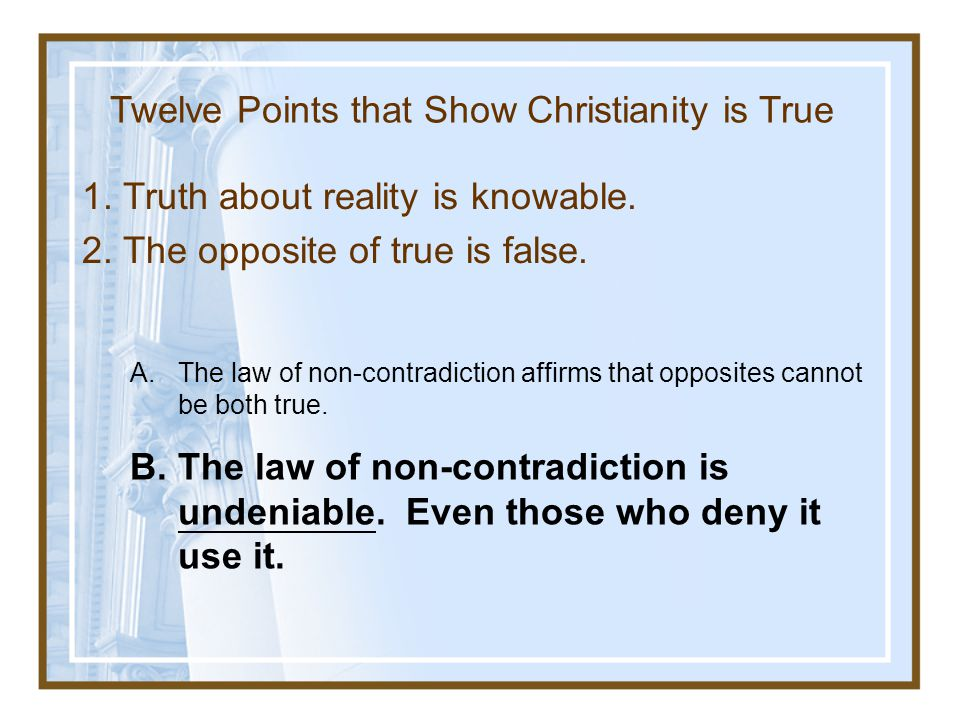 Twelve Points that Show Christianity is True