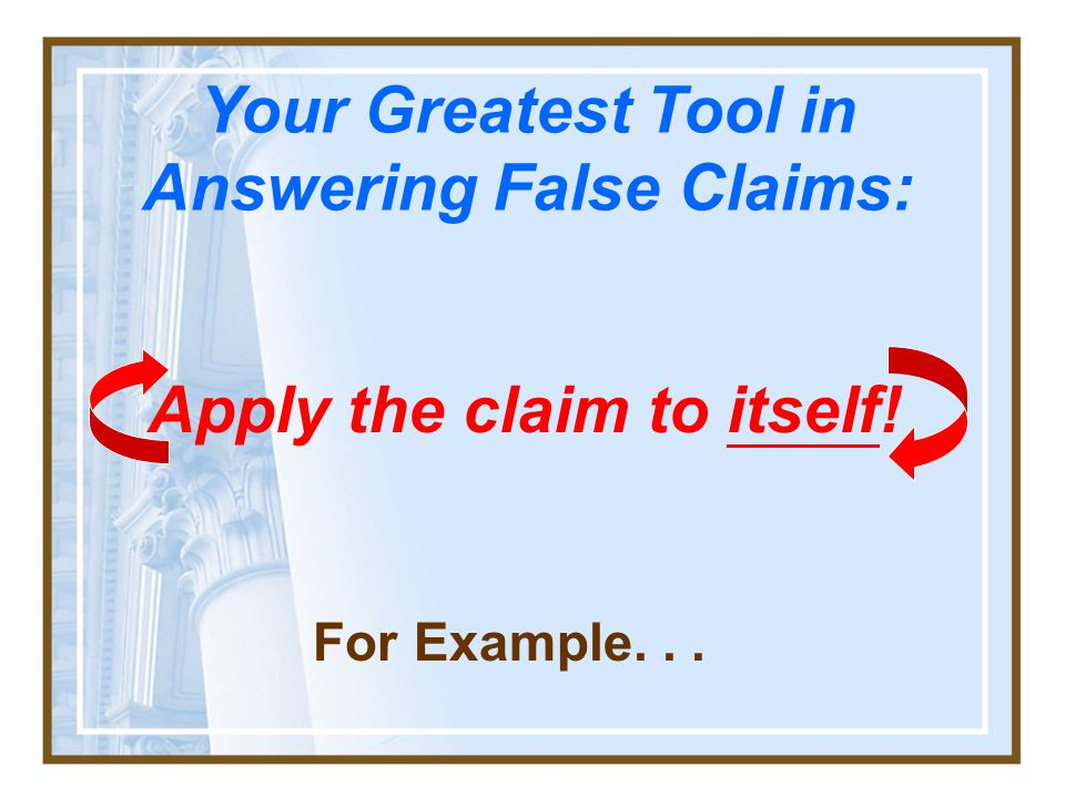 Your Greatest Tool in Answering False Claims: