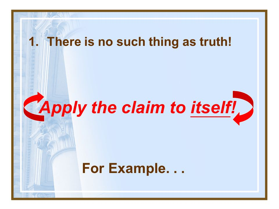 Apply the claim to itself!