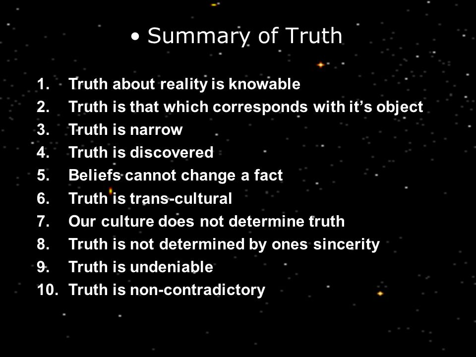 Summary of Truth Truth about reality is knowable