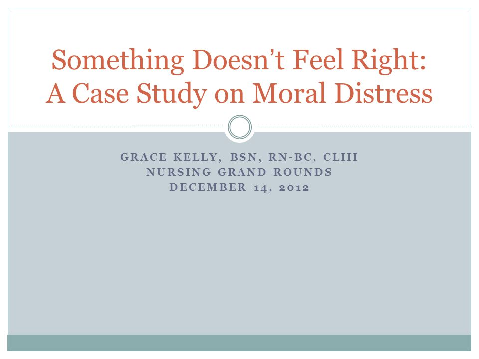Something Doesn't Feel Right: A Case Study on Moral Distress