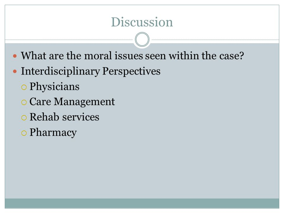 Discussion What are the moral issues seen within the case