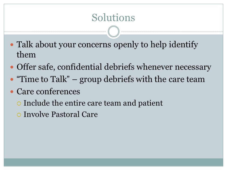 Solutions Talk about your concerns openly to help identify them