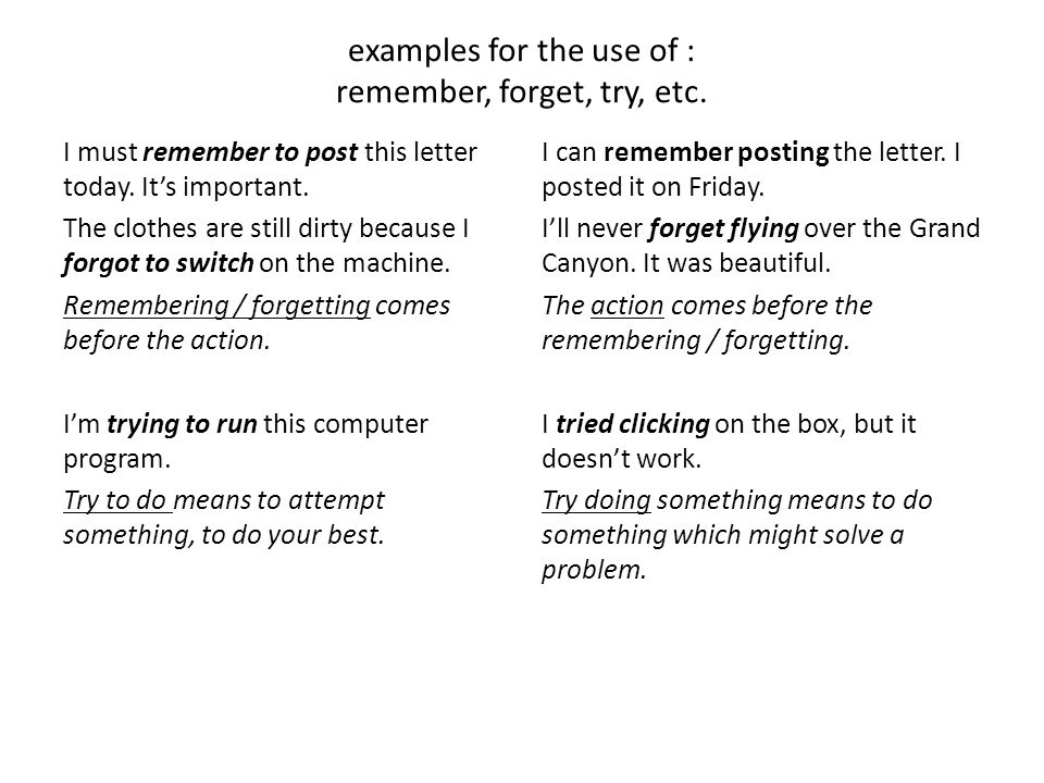 examples for the use of : remember, forget, try, etc.