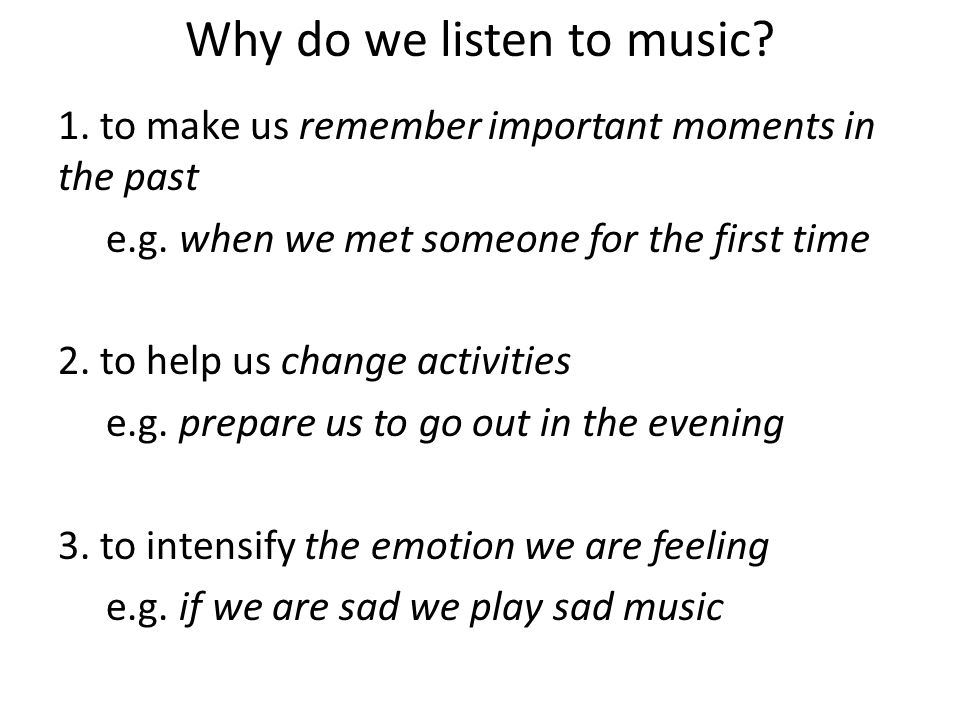 Why do we listen to music