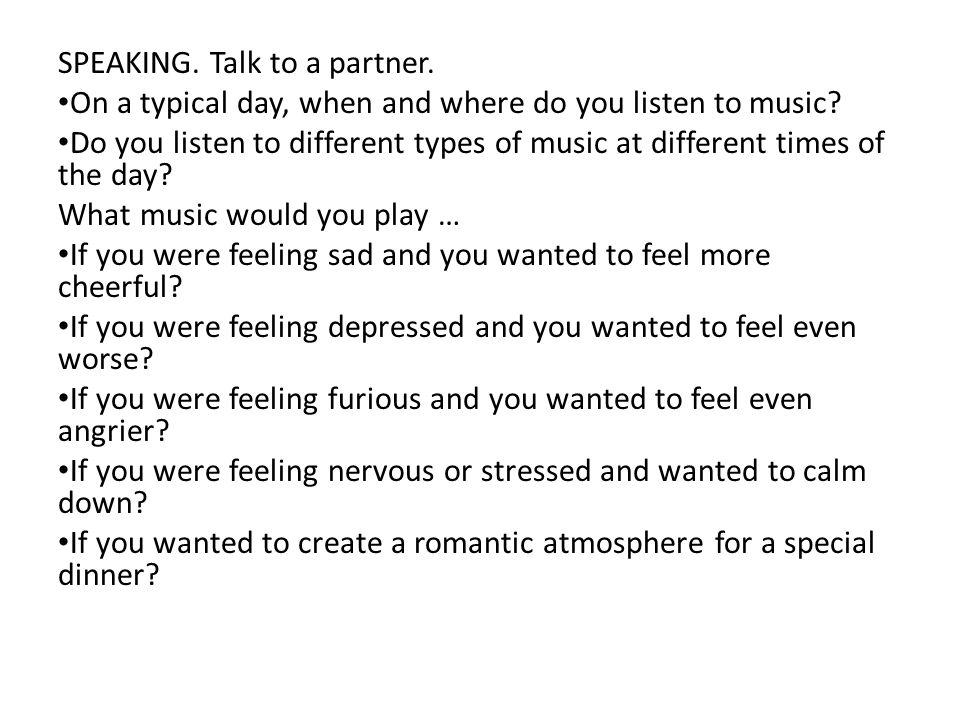 SPEAKING. Talk to a partner.