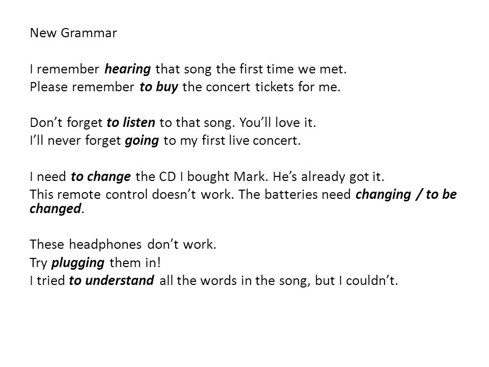New Grammar I remember hearing that song the first time we met. Please remember to buy the concert tickets for me.