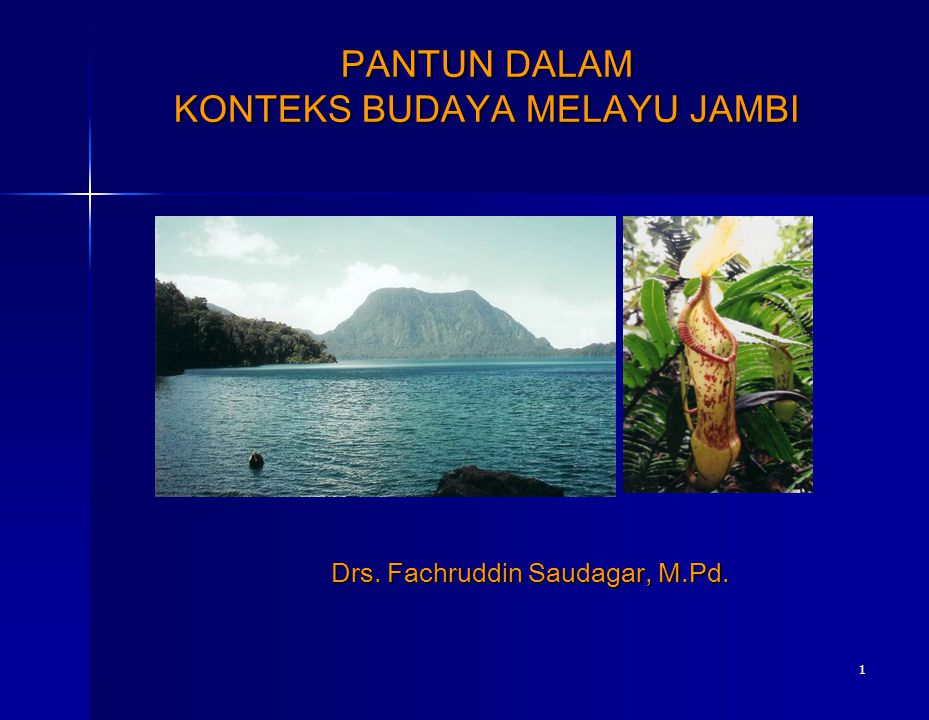 PANTUN DALAM KONTEKS BUDAYA MELAYU JAMBI