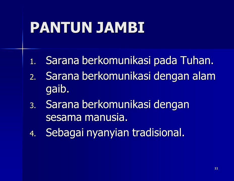 PANTUN JAMBI Sarana berkomunikasi pada Tuhan.