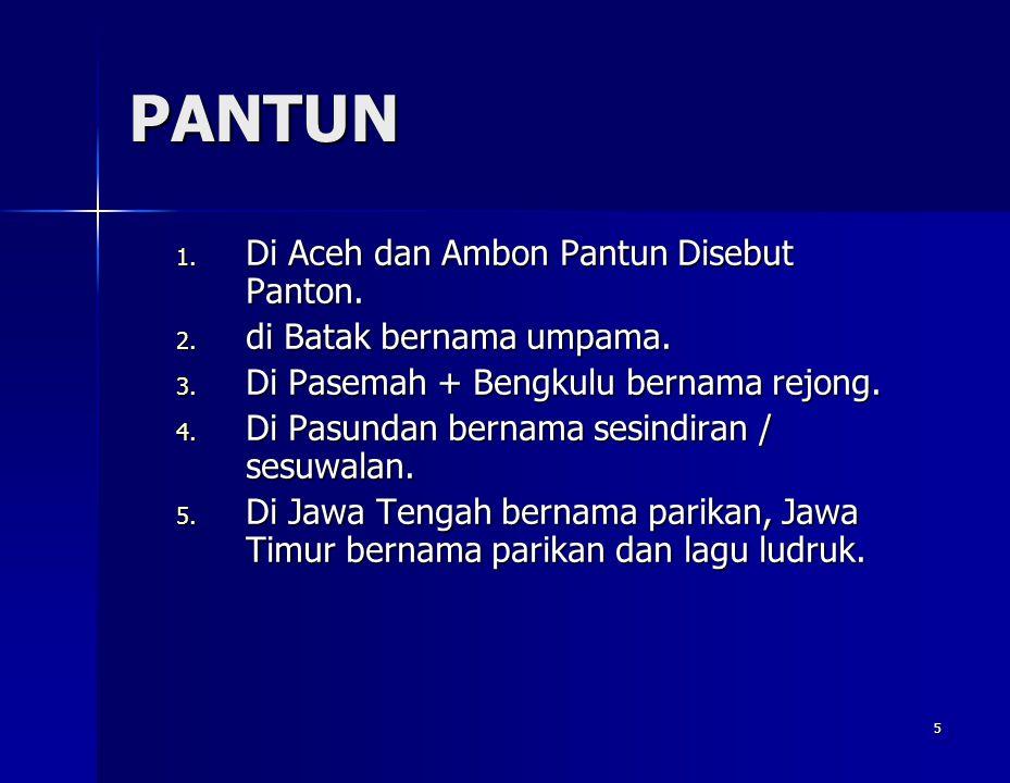PANTUN Di Aceh dan Ambon Pantun Disebut Panton.