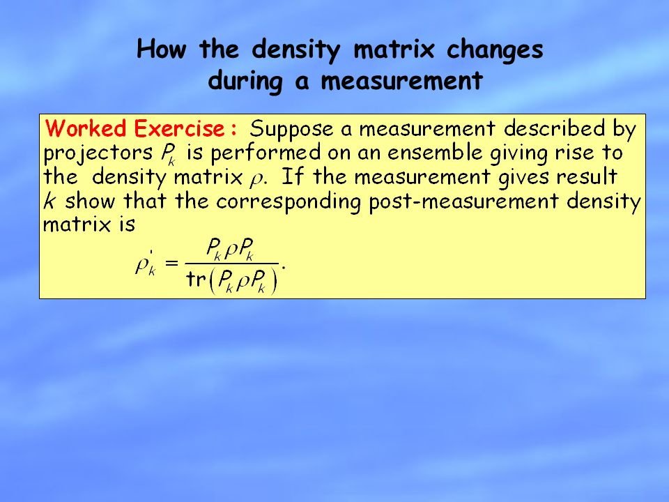 How the density matrix changes during a measurement