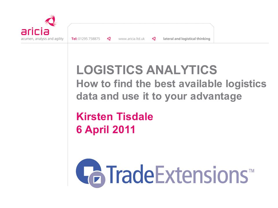 LOGISTICS ANALYTICS How to find the best available logistics data and use it to your advantage