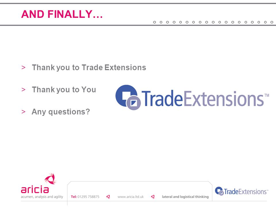 AND FINALLY… Thank you to Trade Extensions Thank you to You