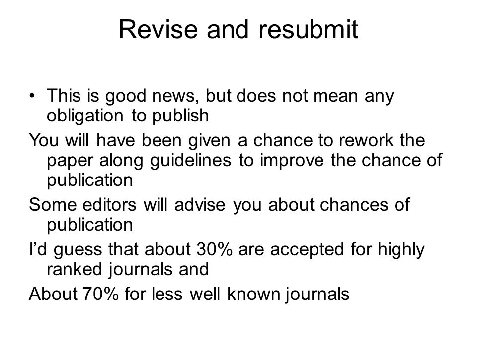 Revise and resubmit This is good news, but does not mean any obligation to publish.