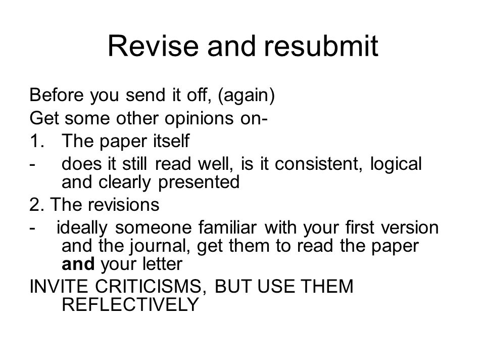 Revise and resubmit Before you send it off, (again)