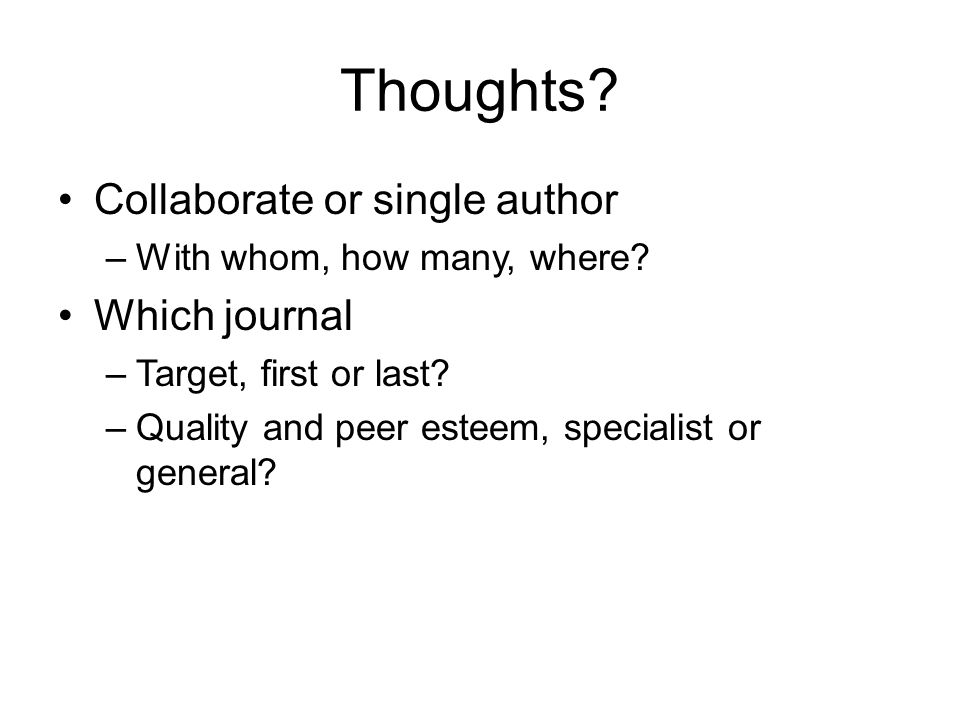 Thoughts Collaborate or single author Which journal