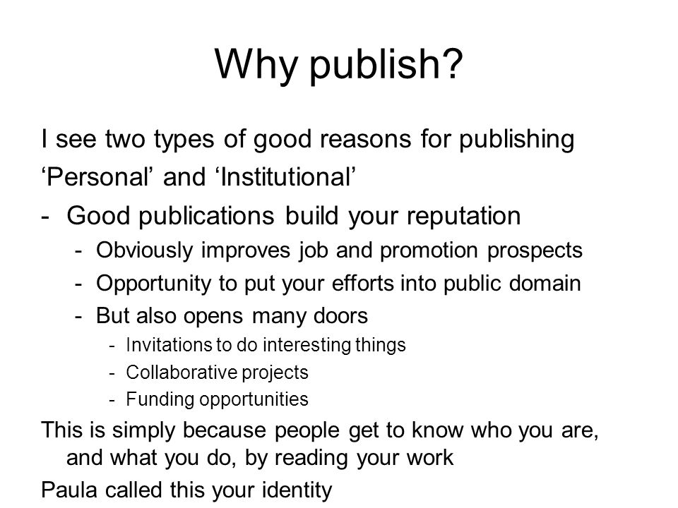 Why publish I see two types of good reasons for publishing