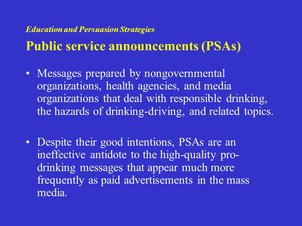 Education and Persuasion Strategies Public service announcements (PSAs)