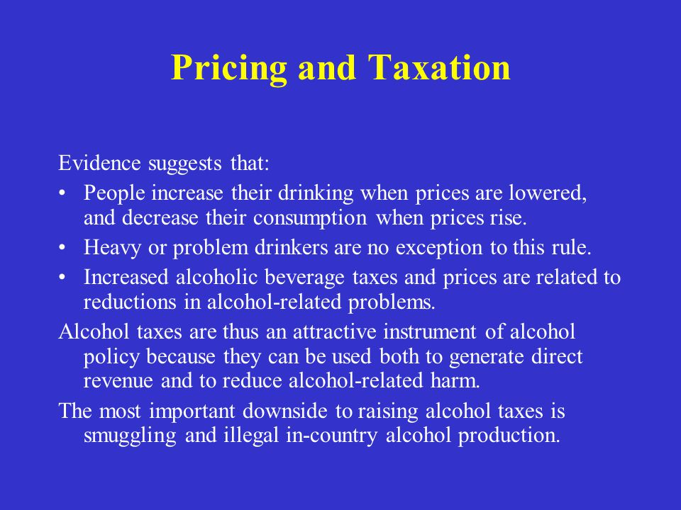 Pricing and Taxation Evidence suggests that: