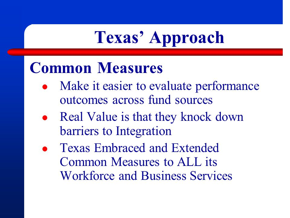 Texas' Approach Common Measures