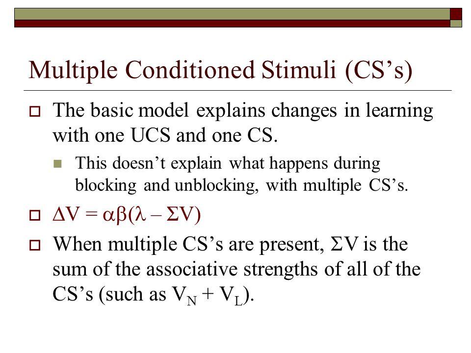 Multiple Conditioned Stimuli (CS's)