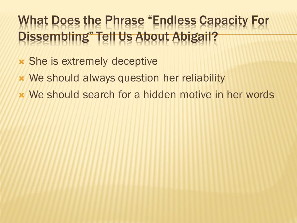 What Does the Phrase Endless Capacity For Dissembling Tell Us About Abigail