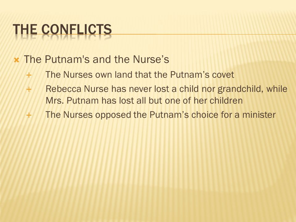 The Conflicts The Putnam s and the Nurse's