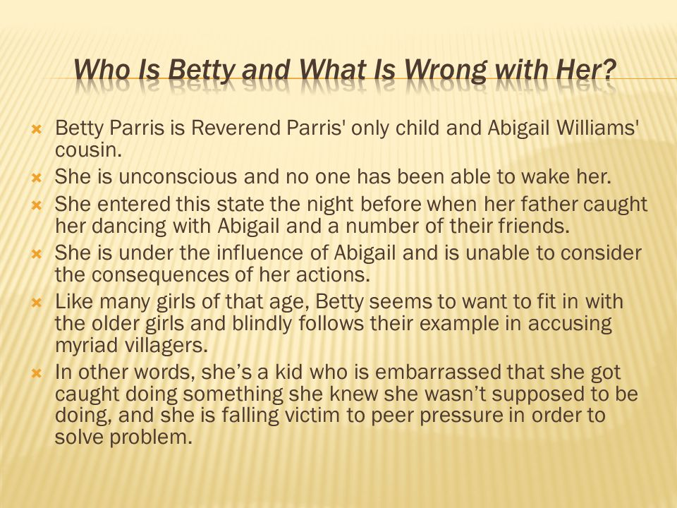 Who Is Betty and What Is Wrong with Her