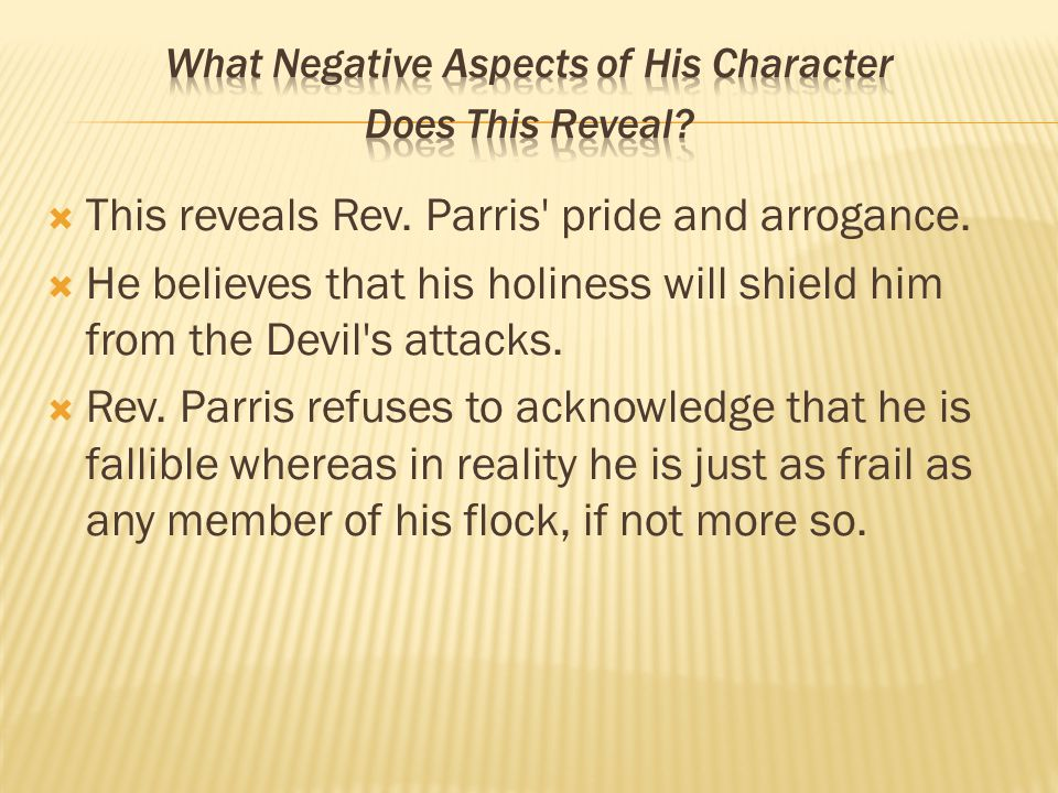 What Negative Aspects of His Character Does This Reveal