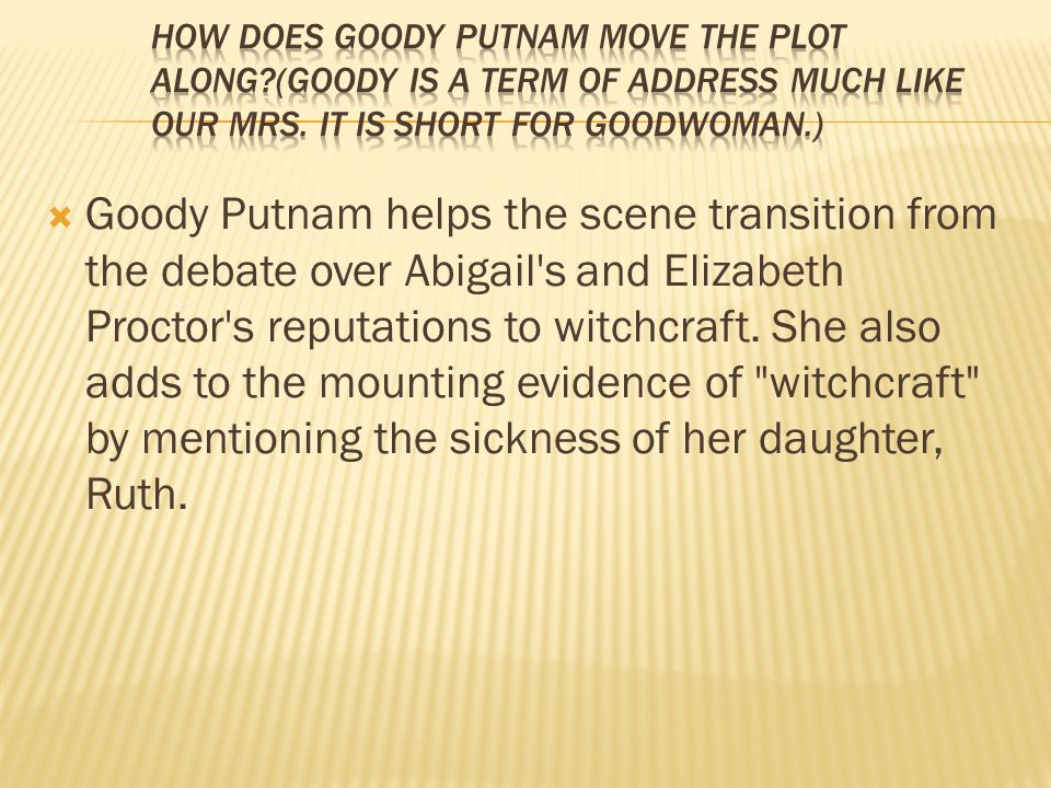 How does Goody Putnam move the plot along
