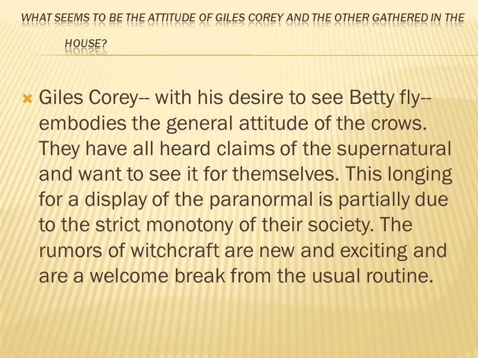 What seems to be the attitude of Giles Corey and the other gathered in the house