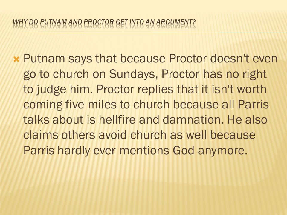 Why do Putnam and Proctor get into an argument