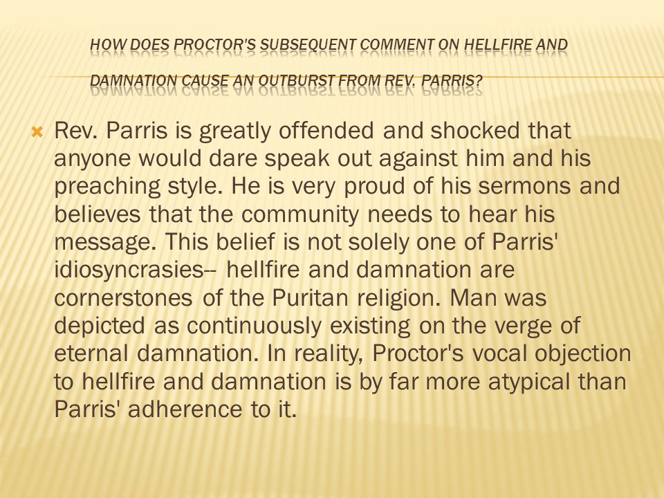 How does Proctor s subsequent comment on hellfire and damnation cause an outburst from Rev. Parris