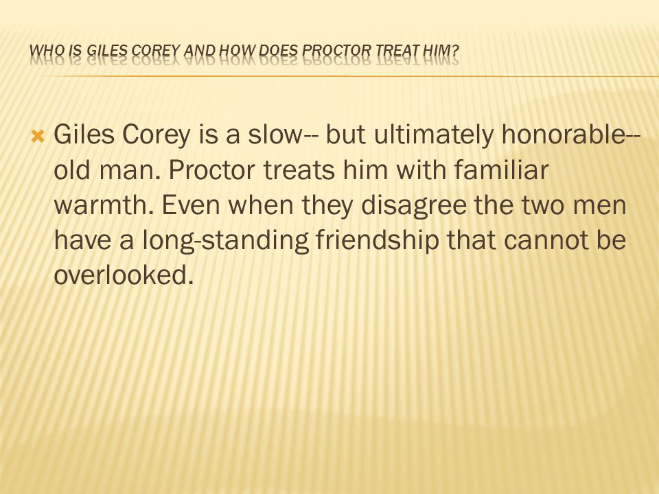 Who is Giles Corey and how does Proctor treat him