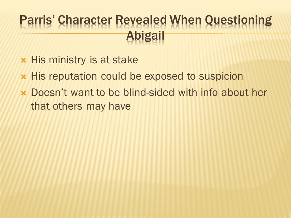 Parris' Character Revealed When Questioning Abigail
