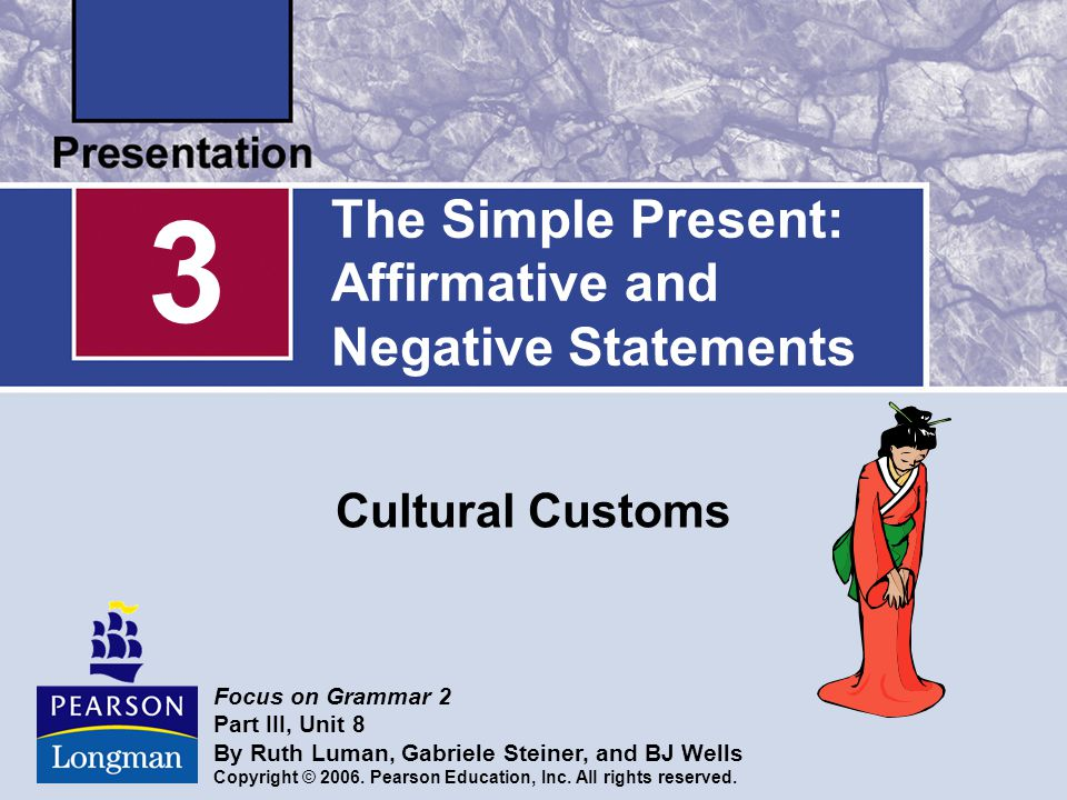 The Simple Present: Affirmative and Negative Statements